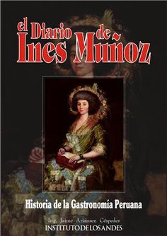 El testimonio del fabuloso encuentro de dos mundo a través del diario de una extraordinaria mujer llamada Inés Muñoz